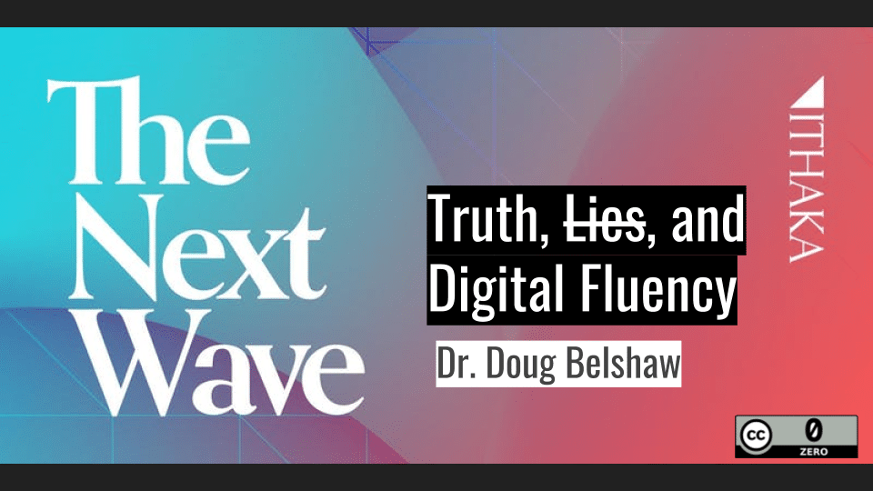Truth, Lies, and Digital Fluency (ITHAKA, Dec 2019)