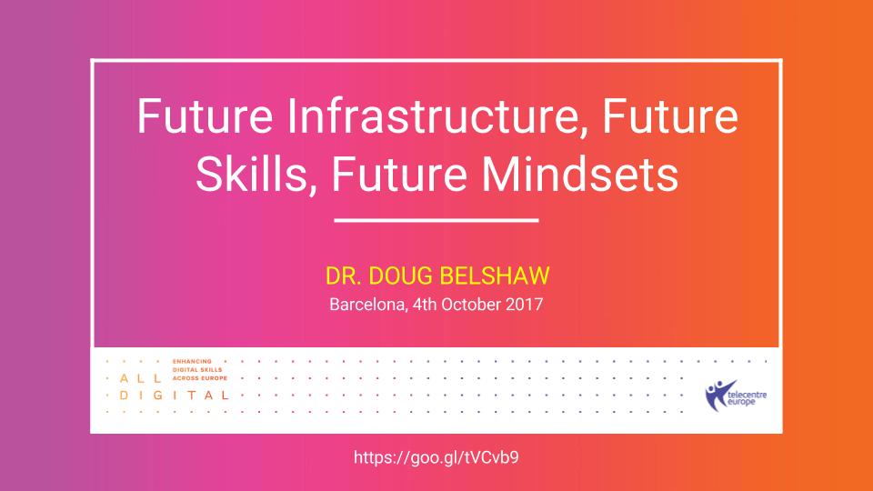 Future Infrastructure, Future Skills, Future Mindsets (Barcelona, October 2017)