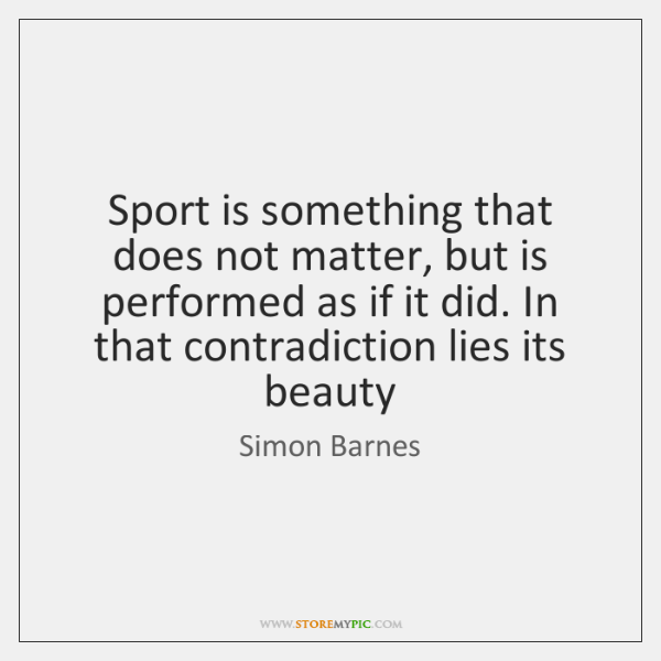 simon-barnes-sport-is-something-that-does-not-matter-quote-on-storemypic-03130.png