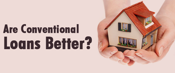 are conventional loans better.jpg