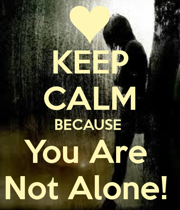 keep-calm-because-you-are-not-alone-4.png