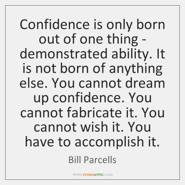 bill-parcells-confidence-is-only-born-out-of-one-quote-on-storemypic-03c2b.png