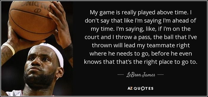 quote-my-game-is-really-played-above-time-i-don-t-say-that-like-i-m-saying-i-m-ahead-of-my-lebron-james-14-47-43.jpg
