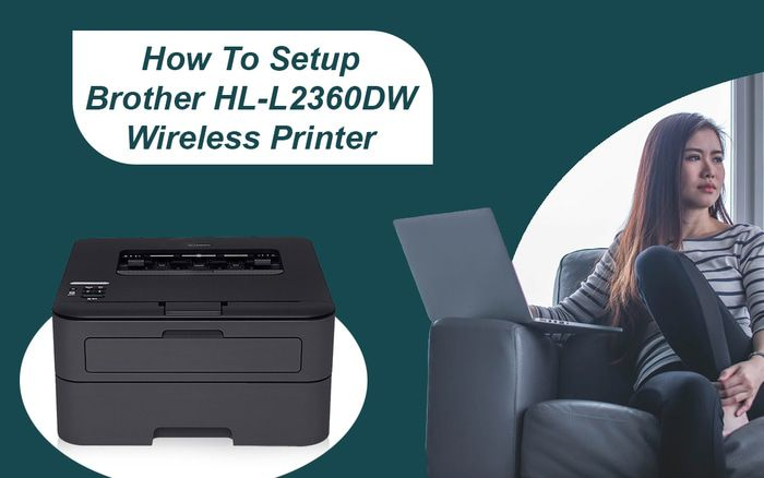 LEARN HOW TO CONNECT BROTHER HL-L2360DW PRINTER TO WI-FI.jpg
