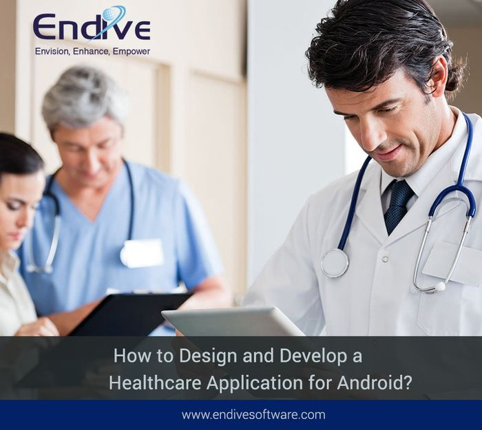 How to Design and Develop a Healthcare Application for Android.jpg
