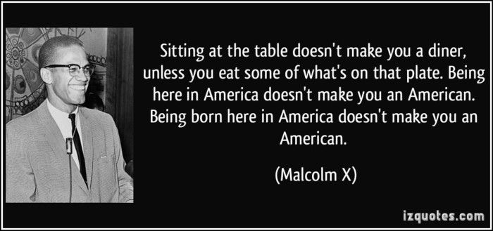quote-sitting-at-the-table-doesn-t-make-you-a-diner-unless-you-eat-some-of-what-s-on-that-plate-being-malcolm-x-249363.jpg