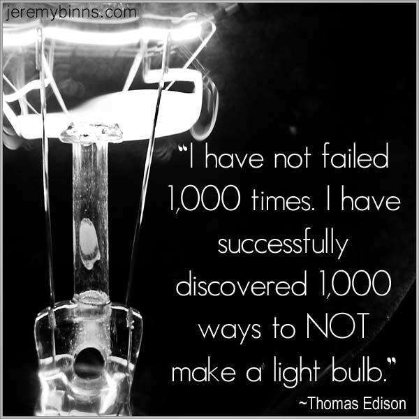 i-have-not-failed-1000-times-i-have-discovered-1000-ways-not-to-make-a-light-bulb-thomas-edison.jpg